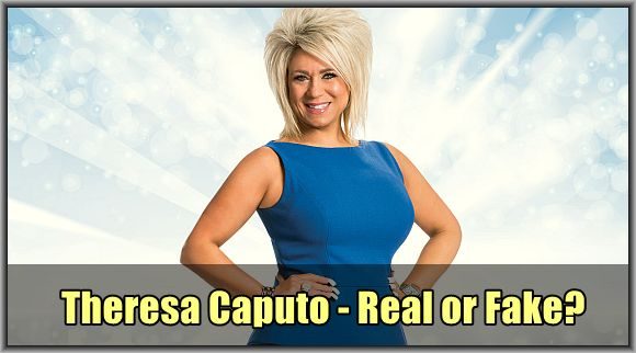 is-theresa-caputo-fake-or-real
